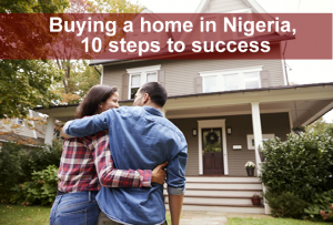 Buying a home in Nigeria, 10 steps to success